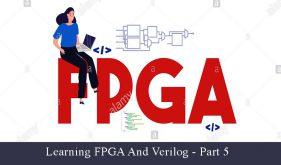 آموزش FPGA و Verilog برای تازه کارها – قسمت پنجم